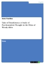 Titel: Tales of Transference: A Study of Psychoanalytic Thought in the Films of Woody Allen