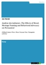 Titel: Analyse des Aufsatzes 'The Effects of Mood, Message Framing and Behavioral Advocacy on Persuasion'
