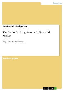 Titel: The Swiss Banking System & Financial Market