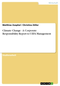 Titel: Climate Change - A Corporate Responsibility Report to UEFA Management