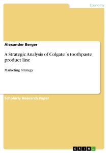 Titel: A Strategic Analysis of Colgate´s toothpaste product line