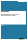 Titel: Internationalisation of European Environmental Movements
