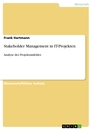 Titel: Stakeholder Management in IT-Projekten