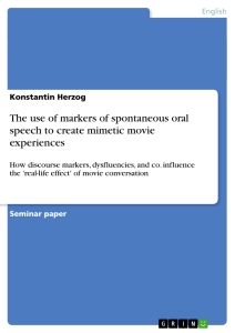 Titel: The use of markers of spontaneous oral speech to create mimetic movie experiences
