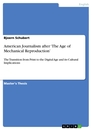 Titel: American Journalism after 'The Age of Mechanical Reproduction'
