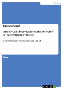 Titel: Inter-medial observations on the 'reflected' or 'deconstructed' illusion