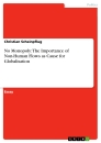 Titel: No Monopoly: The Importance of Non-Human Flows as Cause for Globalisation