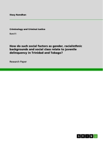Titel: How do such social factors as gender, racial/ethnic backgrounds and social class relate to juvenile delinquency in Trinidad and Tobago?