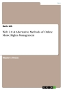 Titel: Web 2.0 & Alternative Methods of Online Music Rights Management