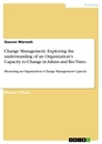 Titel: Change Management: Exploring the understanding of an Organization's Capacity to Change in Atkins and Rio Tinto.