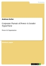 Titel: Corporate Pursuit of Power- A Gender Typed View