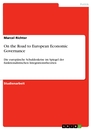 Titel: On the Road to European Economic Governance