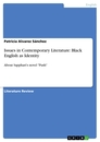 Titel: Issues in Contemporary Literature: Black English as Identity