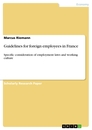 Titel: Guidelines for foreign employees in France