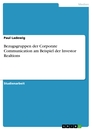 Titel: Bezugsgruppen der Corporate Communication am Beispiel der Investor Realtions
