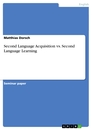 Titel: Second Language Acquisition vs. Second Language Learning