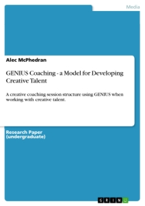 Titel: GENIUS Coaching - a Model for Developing Creative Talent