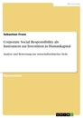 Titel: Corporate Social Responsibility als Instrument zur Investition in Humankapital