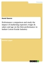 Titel: Performance comparison and study the impact of marketing expenses, wages & salary and age on the firm performance in Indian Cotton Textile Industry