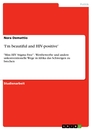 Titel: 'I'm beautiful and HIV-positive'