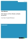 Titel: The Impact of New Media on Radio Broadcast