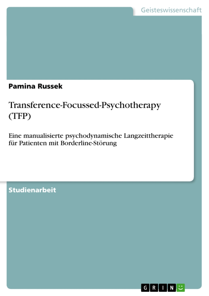 Titel: Transference-Focussed-Psychotherapy (TFP)