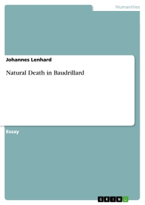 Titel: Natural Death in Baudrillard