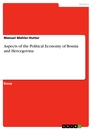 Titel: Aspects of the Political Economy of Bosnia and Hercegovina