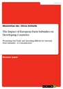 Titel: The Impact of European Farm Subsidies on Developing Countries