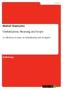 Titel: Globalization, Meaning and Scope