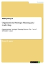 Titel: Organizational Strategic Planning and Leadership