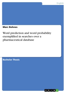 Titel: Word prediction and word probability exemplified in searches over a pharmaceutical database