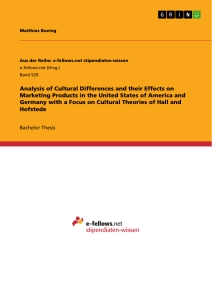 Titel: Analysis of Cultural Differences and their Effects on Marketing Products in the United States of America and Germany with a Focus on Cultural Theories of Hall and Hofstede
