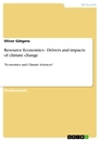 Titel: Resource Economics - Drivers and impacts of climate change