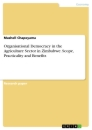 Titel: Organisational Democracy in the Agriculture Sector in Zimbabwe. Scope, Practicality and Benefits