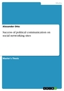 Titel: Success of political communication on social networking sites