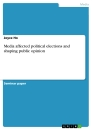 Titel: Media affected political elections and shaping public opinion