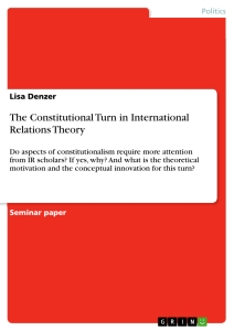 Titel: The Constitutional Turn in International Relations Theory