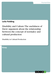 Titel: Disability and Culture: The usefulness of Davis' argument about the relationship between the concept of normalcy and cultural production