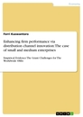 Titel: Enhancing firm performance via distribution channel innovation: The case of small and medium enterprises