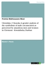 Titel: Ukwaluka / Ukusoka: A gender analysis of the symbolism of male circumcision as perceived by amaxhosa men and women in Clermont - Kwadabeka, Durban