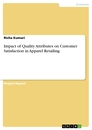 Titel: Impact of Quality Attributes on Customer Satisfaction in Apparel Retailing