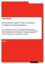 Titel: International Legal Norms in National Constitutional Interpretation