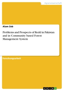 Titel: Problems and Prospects of Redd in Pakistan and in Community based Forest Management System