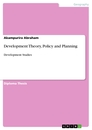 Titel: Development Theory, Policy and Planning