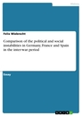 Titel: Comparison of the political and social instabilities in Germany, France and Spain in the inter-war period