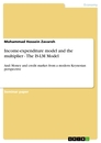 Titel: Income-expenditure model and the multiplier - The IS-LM Model