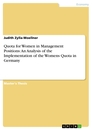 Titel: Quota for Women in Management Positions: An Analysis of the Implementation of the Womens Quota in Germany