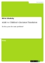 Titel: Adult vs. Children's Literature Translation