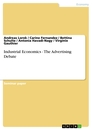 Titel: Industrial Economics - The Advertising Debate
